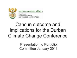 Cancun outcome and implications for the Durban Climate Change Conference
