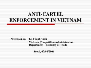 ANTI-CARTEL ENFORCEMENT IN VIETNAM