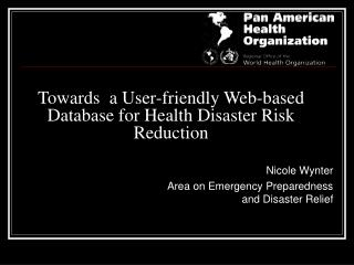 Towards  a User-friendly Web-based Database for Health Disaster Risk Reduction