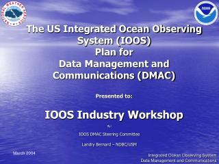By: IOOS DMAC Steering Committee Landry Bernard – NDBC/USM