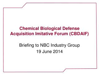 Chemical Biological Defense Acquisition Imitative Forum (CBDAIF)