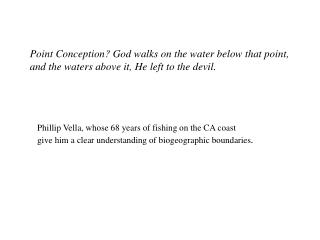 Point Conception? God walks on the water below that point,