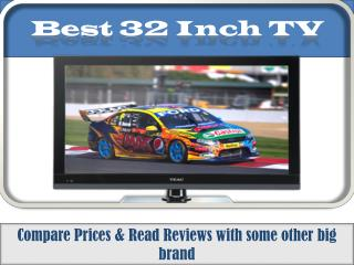 Ppt Flat 32 Inch Tv Choose From Top Brands Best