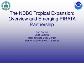 The NDBC Tropical Expansion:  Overview and Emerging PIRATA Partnership