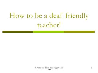 How to be a deaf friendly teacher!