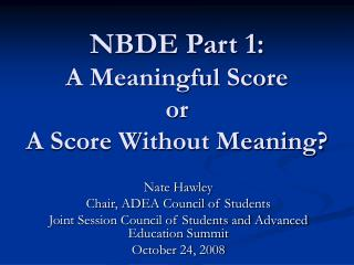 NBDE Part 1: A Meaningful Score or  A Score Without Meaning?