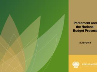 Parliament and  the National Budget Process 8 July 2014