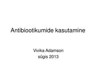 Antibiootikumide kasutamine
