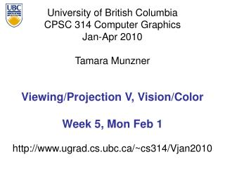 Viewing/Projection V, Vision/Color Week 5, Mon Feb 1