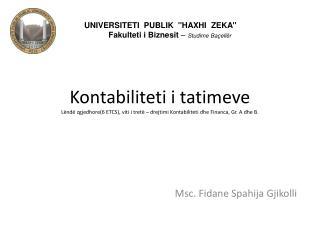 Msc .  Fidane Spahija Gjikolli