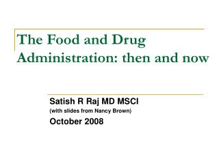 The Food and Drug Administration: then and now