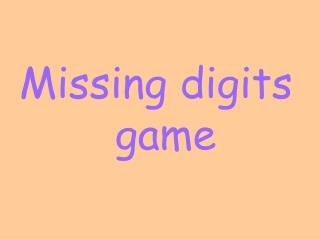 Missing digits       			game