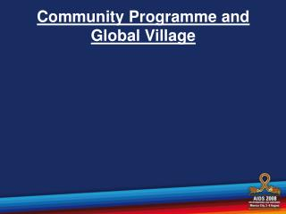 Community Programme and Global Village