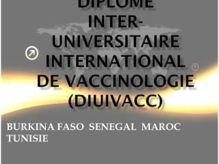 DIPLÔME  INTER-UNIVERSITAIRE INTERNATIONAL  DE VACCINOLOGIE (DIUIVACC)