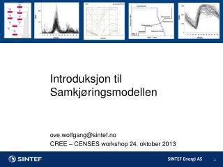 Introduksjon til Samkjøringsmodellen ove.wolfgang@sintef.no