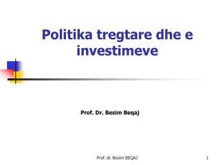 Politika tregtare dhe e investimeve