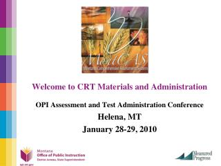 Welcome to CRT Materials and Administration OPI Assessment and Test Administration Conference