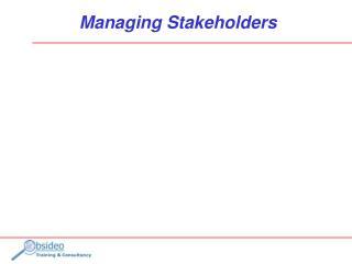 Managing Stakeholders