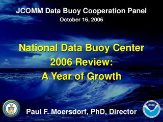 JCOMM Data Buoy Cooperation Panel October 16, 2006 National Data Buoy Center 2006 Review: