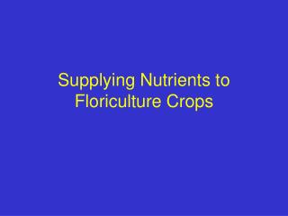 Supplying Nutrients to Floriculture Crops