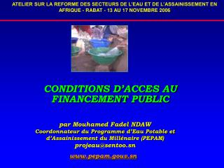 CONDITIONS D'ACCES AU FINANCEMENT PUBLIC