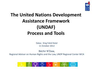 The United Nations Development Assistance Framework (UNDAF) Process and Tools