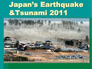 Japan�s Earthquake &Tsunami 2011