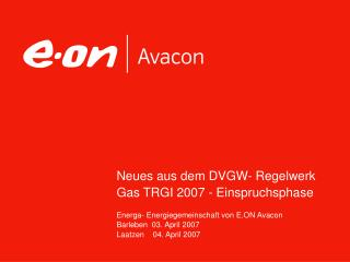 Neues aus dem DVGW- Regelwerk Gas TRGI 2007 - Einspruchsphase