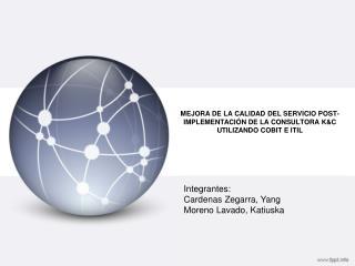 MEJORA DE LA CALIDAD DEL SERVICIO POST-IMPLEMENTACIÓN DE LA CONSULTORA K&C UTILIZANDO COBIT E ITIL