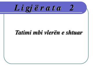 L i gj � r a t a    2