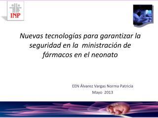 Nuevas tecnologías para garantizar la seguridad en la  ministración de fármacos en el  neonato