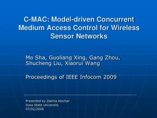 C-MAC: Model-driven Concurrent Medium Access Control for Wireless Sensor Networks