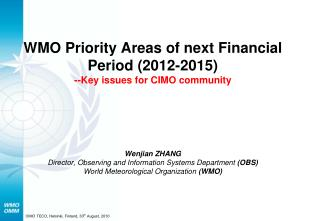 WMO Priority Areas of next Financial Period (2012-2015) --Key issues for CIMO community