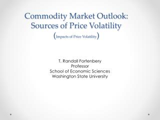 Commodity Market Outlook:  Sources  of Price  Volatility ( Impacts of Price Volatility )