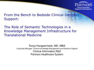 Tonya Hongsermeier, MD, MBA Corporate Manager, Clinical Knowledge Management and Decision Support