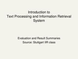 Introduction to Text Processing and  Information Retrieval  System