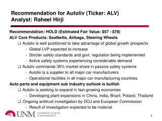 Recommendation for Autoliv (Ticker: ALV) Analyst: Raheel Hirji