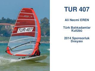 TUR 407 Ali Necmi EREN Türk Balıkadamlar Kulübü 2014 Sponsorluk Dosyası
