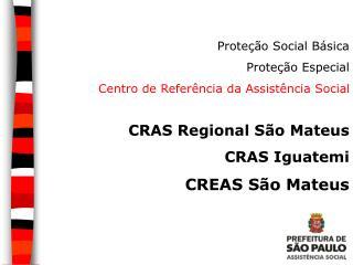 Proteção Social Básica Proteção Especial Centro de Referência da Assistência Social