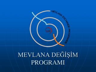 MEVLANA DEĞİŞİM PROGRAMI