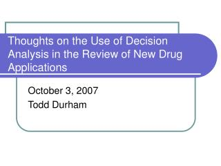 Thoughts on the Use of Decision Analysis in the Review of New Drug Applications