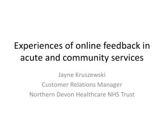 Experiences of online feedback in acute and community services