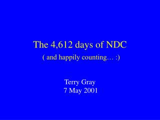 The 4,612 days of NDC ( and happily counting… :)