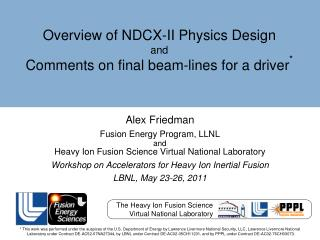 Overview of NDCX-II Physics Design  and Comments on final beam-lines for a driver *