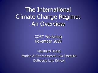 The International  Climate Change Regime:  An Overview COST Workshop November 2009