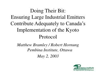 Matthew Bramley / Robert Hornung Pembina Institute, Ottawa May 2, 2003