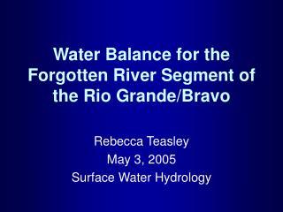 Water Balance for the Forgotten River Segment of the Rio Grande/Bravo