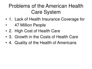 Problems of the American Health Care System