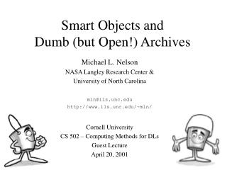 Smart Objects and  Dumb (but Open!) Archives