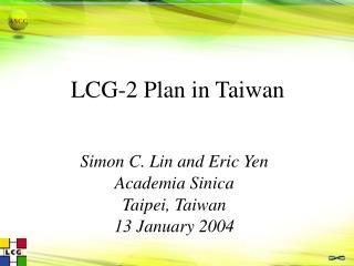 LCG-2 Plan in Taiwan